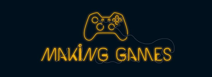 'Making Games'
