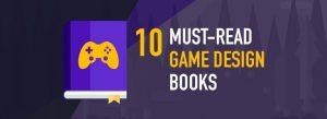 Must-Read Game Design Books