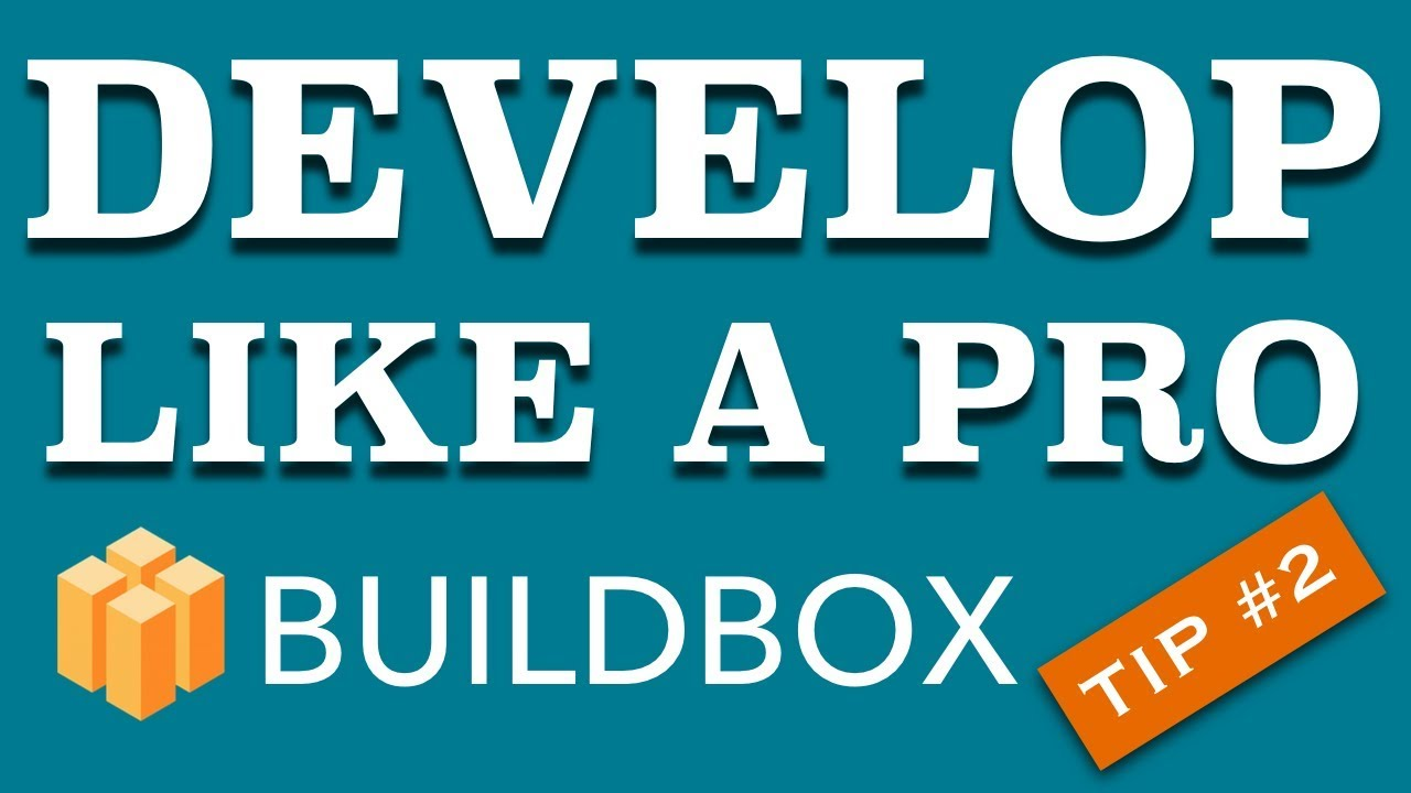 Develop Like A Pro – Buildbox Tip #2